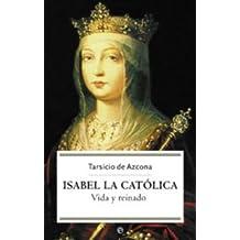 Isabel la Católica: vida y reinado (Historia de Bolsillo)