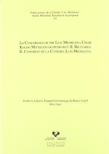 2nd Conference of the Luis Michelena Chair - Koldo Mitxelena Katedraren II. Biltzarra - II Congreso de la Cátedra Luis Michelena (Cátedra Luis Michelena - Koldo Mitxelena Katedra)