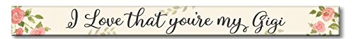 My Word! I Love That You 're My Gigi-Floral Skinny Schild aus Holz, 1,5 x 16, Multicolor