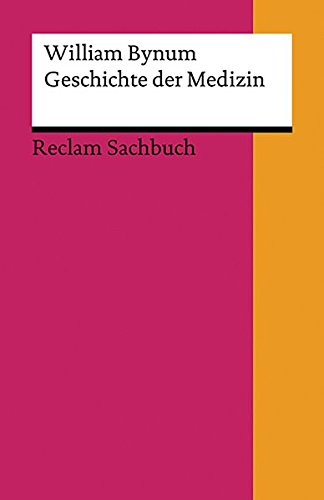 Geschichte Der Medizin (Geschichte der Medizin (Reclams Universal-Bibliothek))