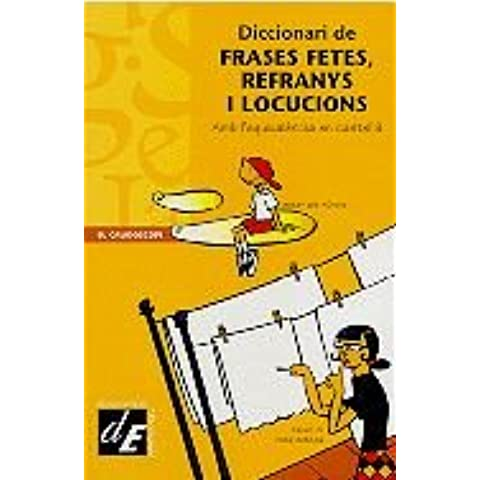 Diccionari de frases fetes, refranys i locucions: Amb l'equivalència en castellà (Diccionaris El