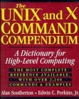 The UNIX and X Command Compendium: A Dictionary for High-Level Computing by Alan Southerton (1994-07-28) par Alan Southerton;Edwin C. Perkins Jr.;Edwin C. Perkins
