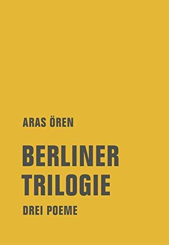 Buchseite und Rezensionen zu 'Berliner Trilogie: Drei Poeme' von Aras Ören