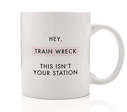 Hey, Train Wreck This Isn't Your Station Coffee Mug Funny Gift Idea Go Away Drama Free Peaceful Life Present for Male Female Man Woman Birthday Christmas - 11oz Ceramic Cup by OH0091