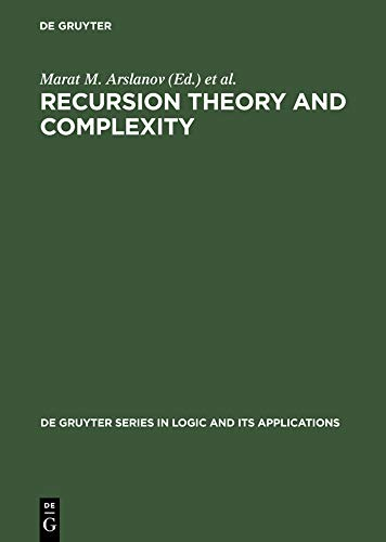 Recursion Theory and Complexity: Proceedings of the Kazan '97 Workshop, Kazan, Russia, July 14-19, 1997 (De Gruyter Series in Logic and Its Applications Book 2) (English Edition)
