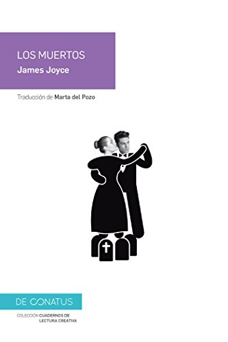 Los muertos (Cuadernos de lectura creativa) por James Joyce