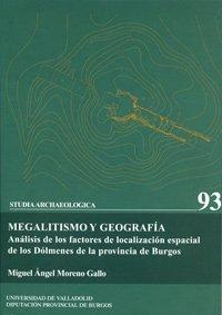 Megalitismo y geografía : análisis de los factores de localización espacial de los dólmenes de la provincia de Burgos (9) por Miguel Ángel Moreno Gallo