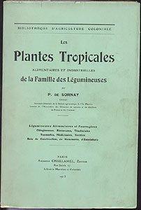 Les plantes tropicales alimentaires et industrielles de la famille des légumineuses