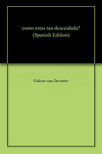 como estas tan descuidada? por Gideon van Deventer