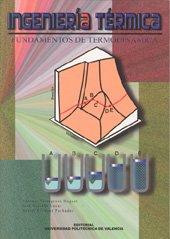 Ingeniería Térmica. Fundamentos de Termodinámica (Académica) por Antonio Torregrosa Huguet