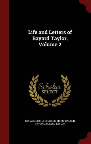 Life and Letters of Bayard Taylor, Volume 2