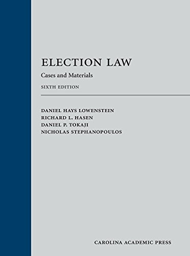 Election Law: Cases and Materials, Sixth Edition (English Edition)