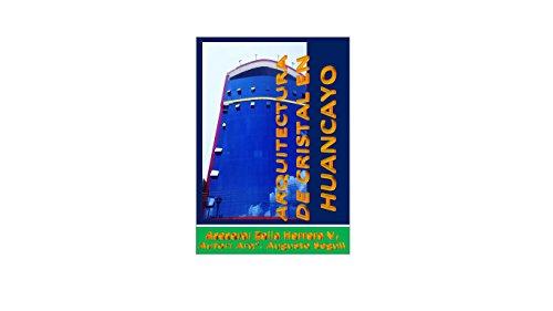 ARQUITECTURA DE CRISTAL EN HUANCAYO