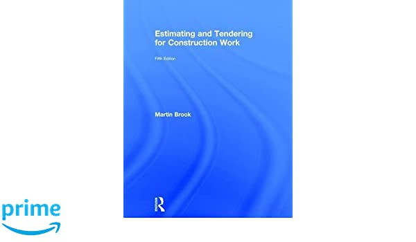 Estimating and Tendering for Construction Work: Amazon in: Martin
