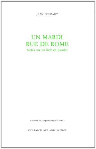 Un mardi rue de Rome : Notes sur un livre en paroles par Jean Roudaut