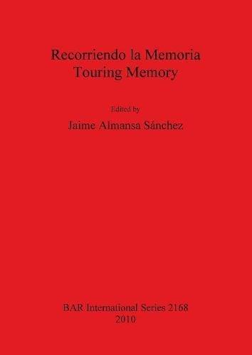 Recorriendo la Memoria / Touring Memory (BAR International Series)