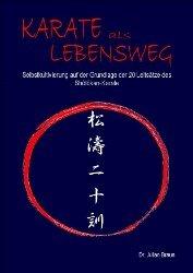 Karate als Lebensweg: Selbstkultivierung auf der Grundlage der 20 Leitsätze des Shôtôkan-Karate.
