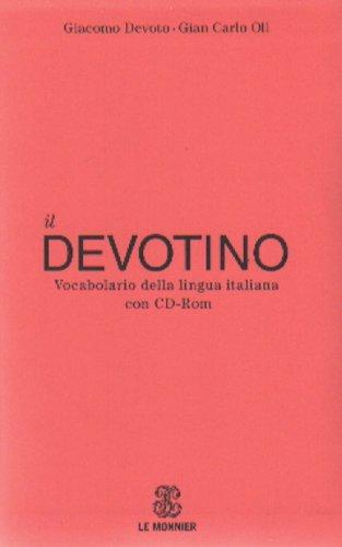 Il Devotino. Vocabolario della lingua italiana. Con CD-ROM
