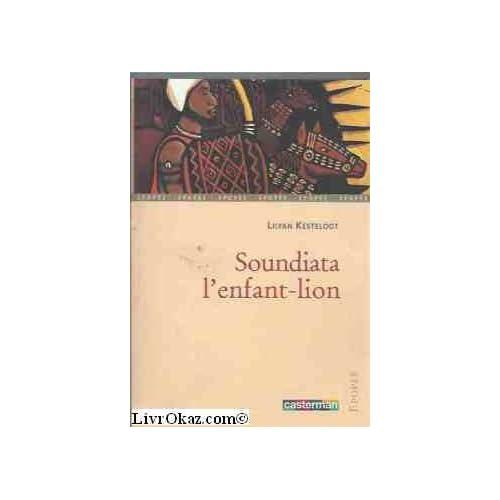 Soundiata, l'enfant-lion : Une épopée du Mali
