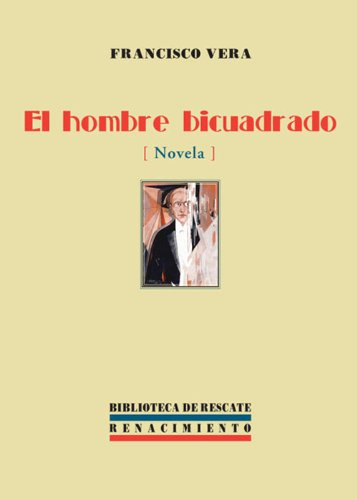 El hombre bicuadrado por Francisco Vera
