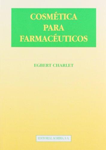 Cosmética para farmacéuticos por Egbert Charlet