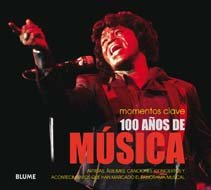 100 años de música (Momentos Clave (blume)) por Sean Egan