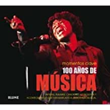 100 años de música (Momentos Clave (blume))