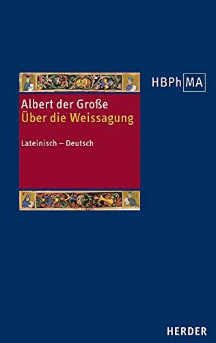 De divinatione. Über die Weissagung: Lateinisch - Deutsch (Herders Bibliothek der Philosophie des Mittelalters 3. Serie)