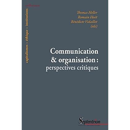 Communication et organisation: perspectives critiques (Capitalismes – éthique – institutions)
