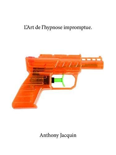L'art de l'hypnose impromptue par Anthony Jacquin