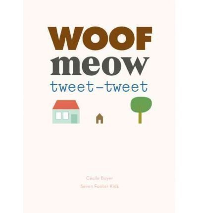[{ Woof Meow Tweet-Tweet [ WOOF MEOW TWEET-TWEET ] By Boyer, Cecile ( Author )May-01-2011 Hardcover By Boyer, Cecile ( Author ) May - 01- 2011 ( Hardcover ) } ]