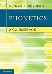 Phonetics: A Coursebook by Knight, Rachael-Anne published by Cambridge University Press (2012)