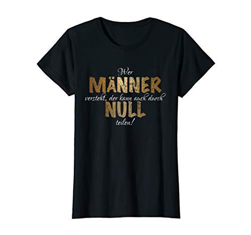 Damen Wer Männer Versteht, Der Kann Auch Durch Null Teilen T-Shirt