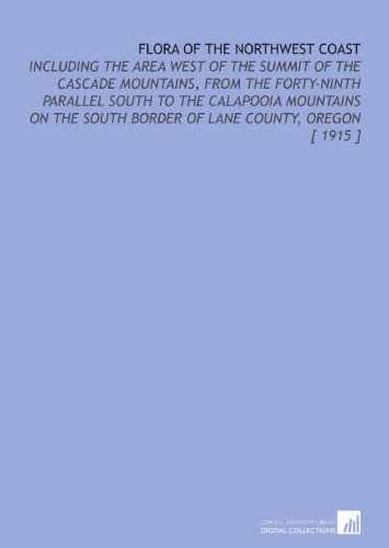 Flora of the Northwest Coast: Including the Area West of