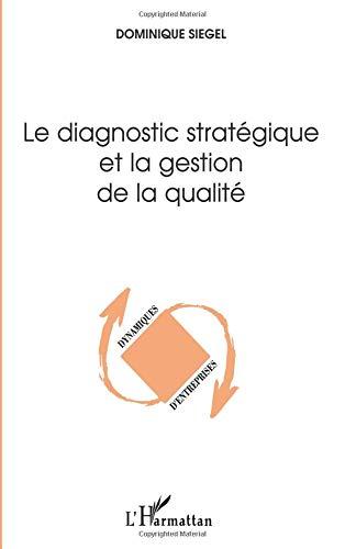 Le diagnostic stratégique et la gestion de la qualité