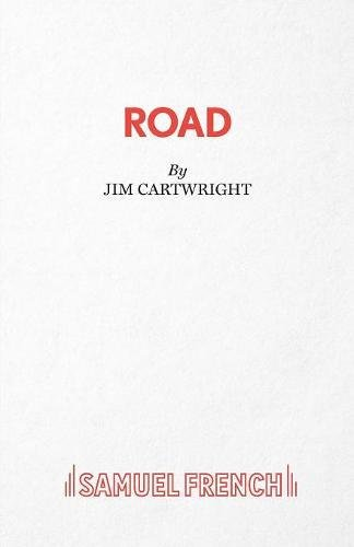road by jim cartwright essay Jim cartwright join now to view premium content gradesaver provides access to 1025 study guide pdfs and quizzes, 7910 literature essays, 2223 sample college application essays, 341 lesson plans, and ad-free surfing in this premium content, members only section of the site.