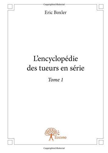L'encyclopédie des tueurs en série par Eric Boxler