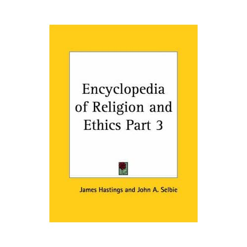 [Encyclopedia of Religion & Ethics (1908): v. 3] (By: James Hastings) [published: January, 2003]