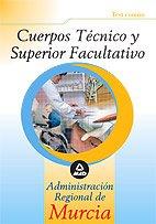 Cuerpo técnico y superior facultativo de la administración regional de murcia. Test común