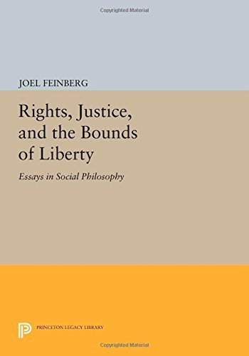 Rights, Justice, and the Bounds of Liberty: Essays in Social Philosophy (Princeton Legacy Library) by Joel Feinberg (2014-07-14)