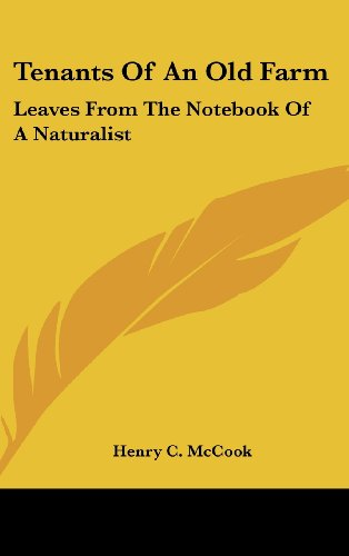 Tenants of an Old Farm: Leaves from the Notebook of a Naturalist