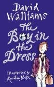 The Boy in the Dress: Written by David Walliams, 2014 Edition, (First Edition First Impression) Publisher: HarperCollinsChildren'sBooks [Hardcover]