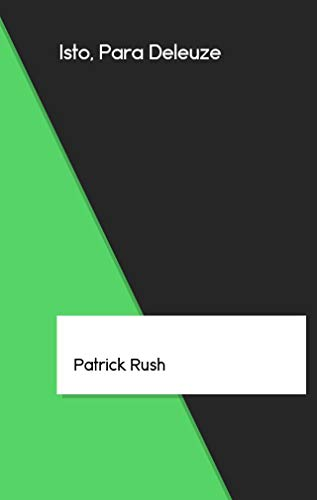 Isto, Para Deleuze (Galician Edition) por Patrick Rush