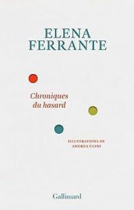 Chroniques du hasard par Elena Ferrante