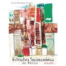 Estructura socioeconomica de Mexico/Structures of Social Economics in Mexico