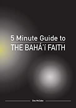 The 5 Minute Guide to the Bahá'í Faith (Diversiton's Pocket Guides to World Faiths) by [McCabe, Des]