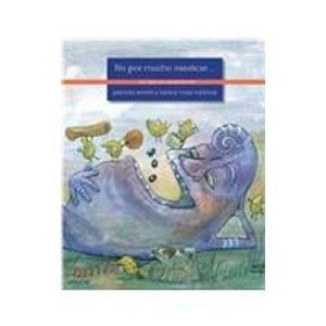No por mucho masticar./Too Much Chewing.: Un libro de alimentacion/A Book About Food (Corazon Contento/Happy Heart) por Patricia Wriedt