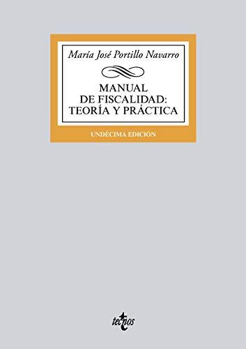 Manual de Fiscalidad: Teoría y práctica (Derecho - Biblioteca Universitaria De Editorial Tecnos) por María José Portillo Navarro