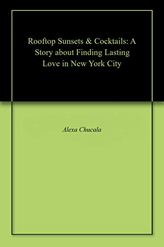 Sunset Cocktail (Rooftop Sunsets & Cocktails: A Story about Finding Lasting Love in New York City (English Edition))