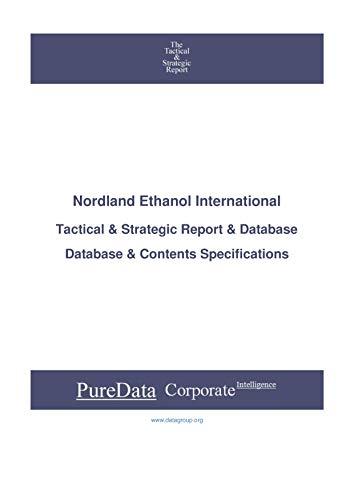 Nordland Ethanol International: Tactical & Strategic Database Specifications - Frankfurt perspectives (Tactical & Strategic - Germany Book 5790) (English Edition)